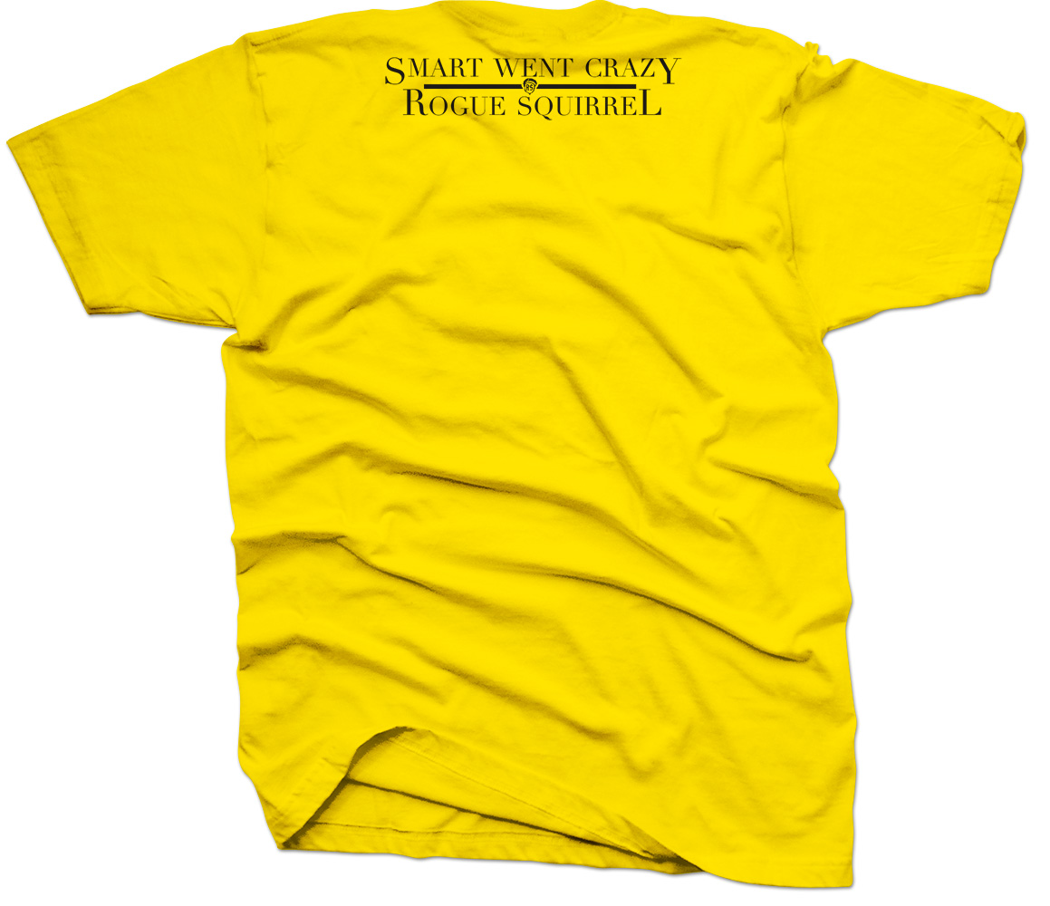 Rogue Squirrel Smart Went Crazy Shirt Yellow Back